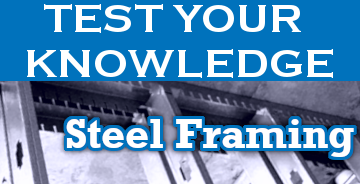 Test Your Knowledge on Steel Framing