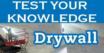 Test Your Knowledge on Drywall