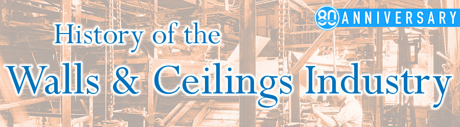History of the Walls & Ceilings Industry